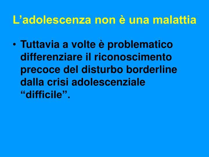 L'adolescenza non è una malattia