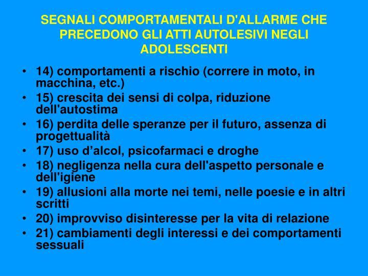 SEGNALI COMPORTAMENTALI D'ALLARME CHE PRECEDONO GLI ATTI AUTOLESIVI NEGLI ADOLESCENTI
