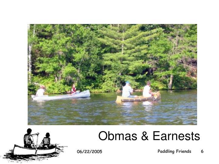 Obmas & Earnests
