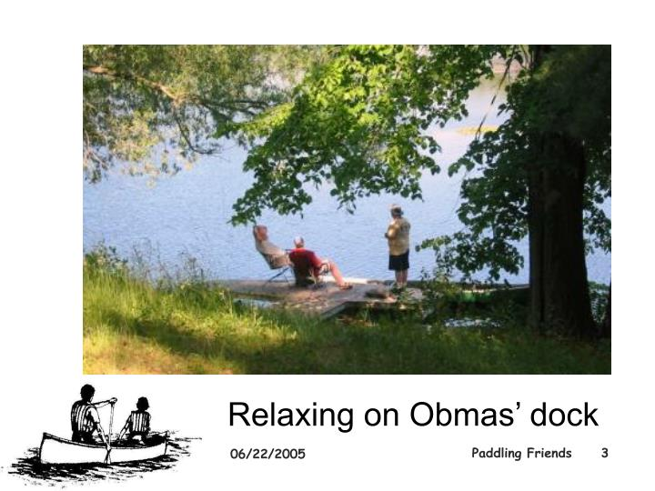 Relaxing on Obmas' dock