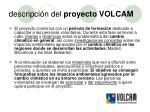 descripci n del proyecto volcam1