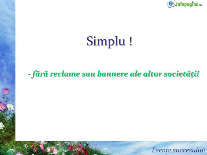 Simplu !