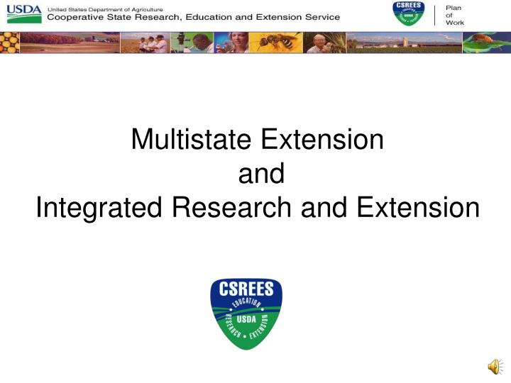 multistate extension and integrated research and extension