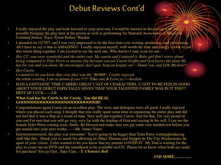 Debut Reviews Cont'd
