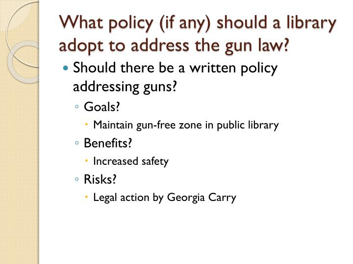 What policy (if any) should a library adopt to address the gun law?