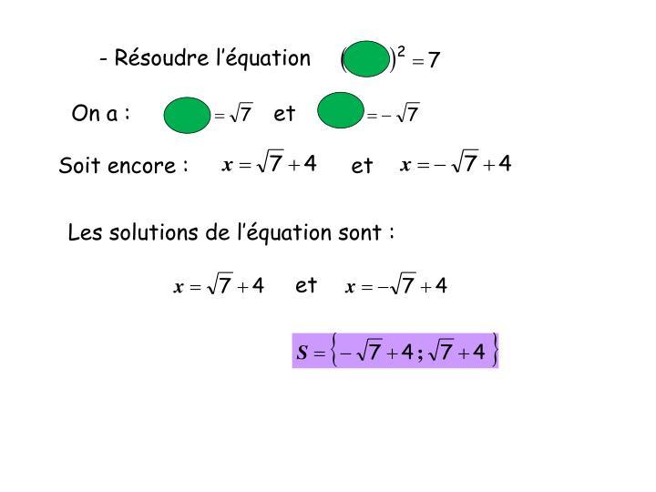 - Résoudre l'équation