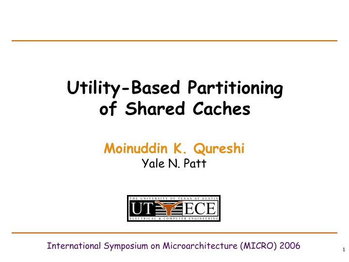 Utility-Based Partitioning of Shared Caches