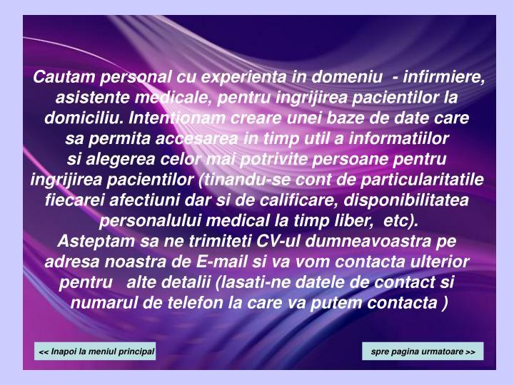 Cautam personal cu experienta in domeniu  - infirmiere,