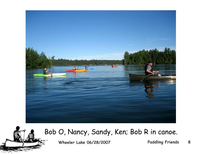 Bob O, Nancy, Sandy, Ken; Bob R in canoe.