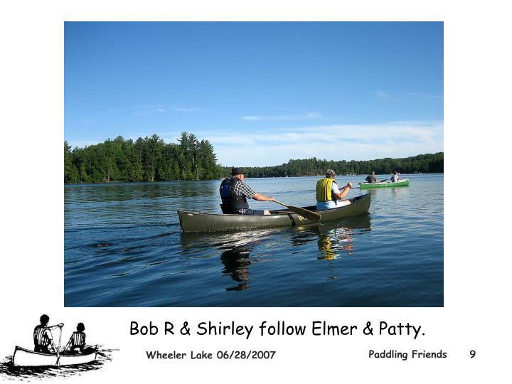 Bob R & Shirley follow Elmer & Patty.