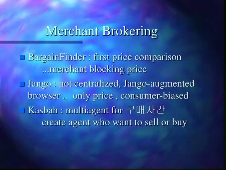 Merchant Brokering
