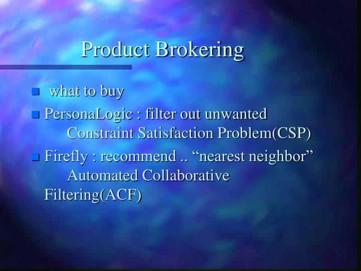 Product Brokering