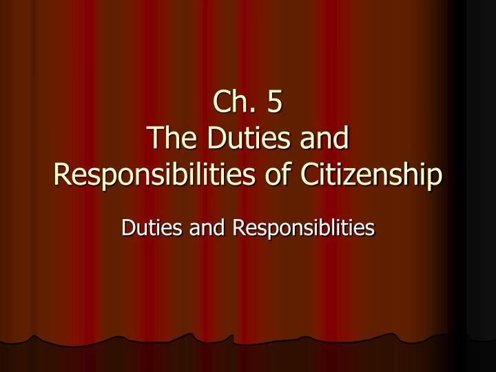 Ch 5 the duties and responsibilities of citizenship