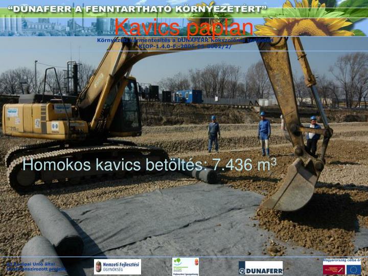 Homokos kavics betöltés: 7.436 m