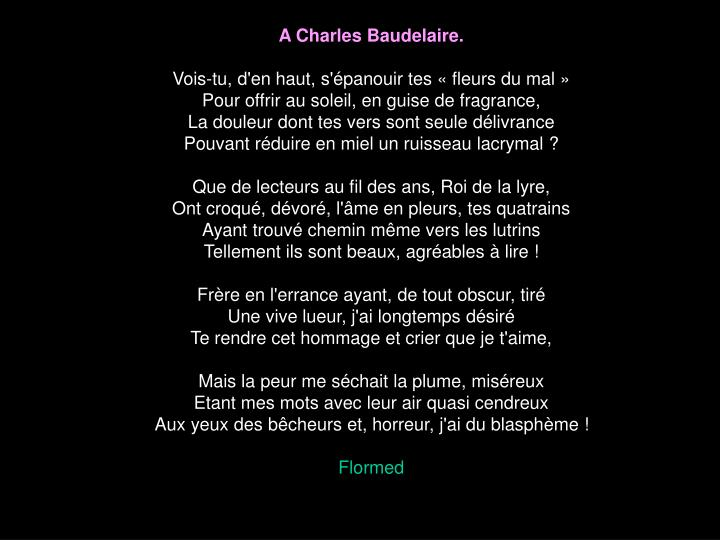 A Charles Baudelaire.