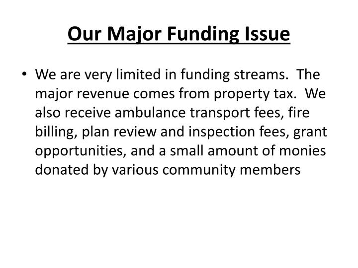 Our Major Funding Issue