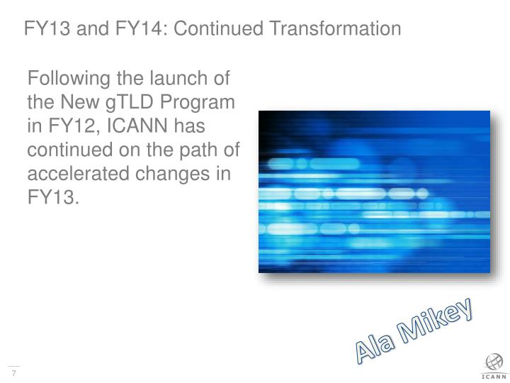 FY13 and FY14: Continued Transformation