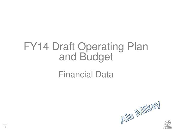FY14 Draft Operating Plan