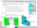 outer tracker module design and production