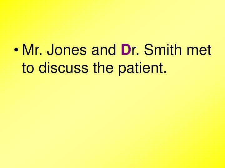 Mr. Jones and