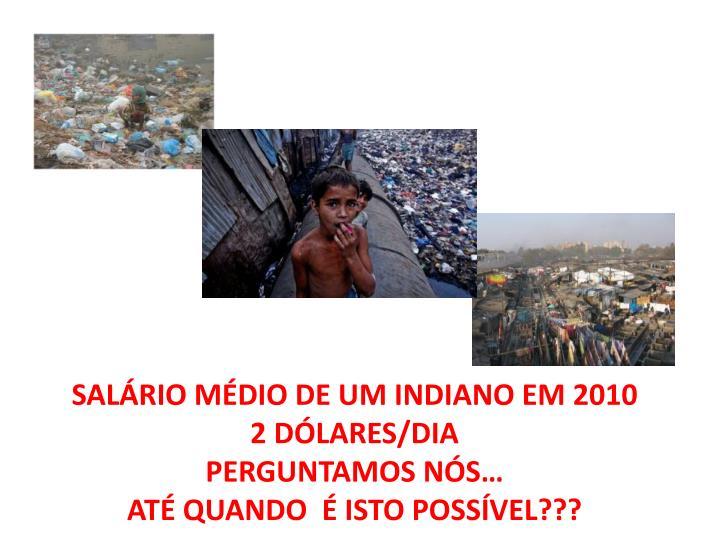 SALÁRIO MÉDIO DE UM INDIANO EM 2010
