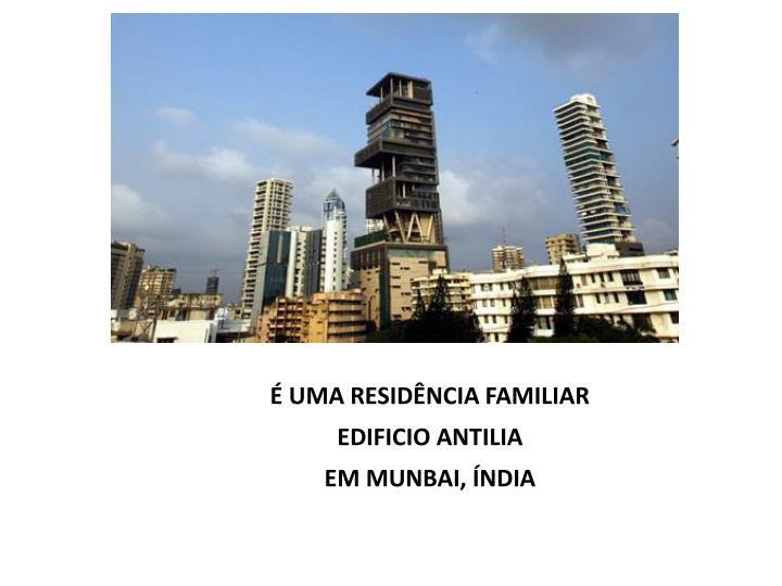 É UMA RESIDÊNCIA FAMILIAR