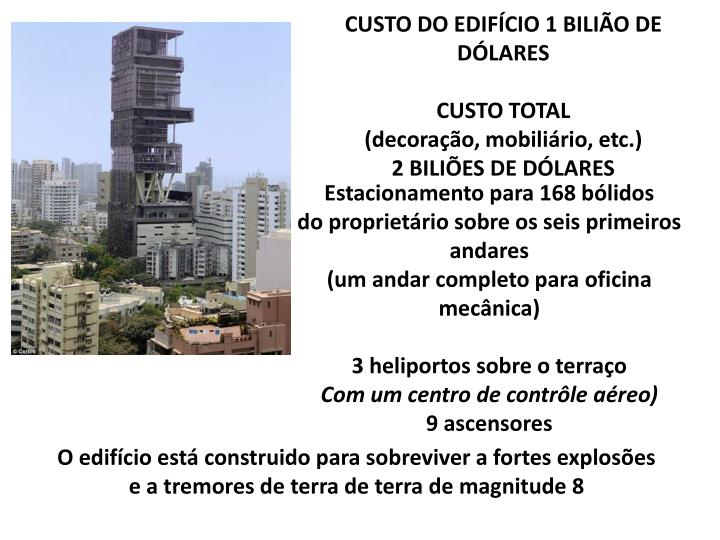 CUSTO DO EDIFÍCIO 1 BILIÃO DE DÓLARES