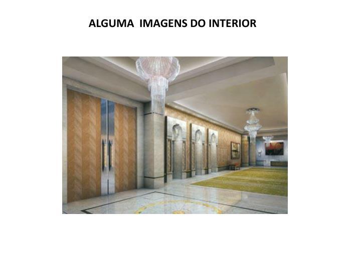 ALGUMA  IMAGENS DO INTERIOR