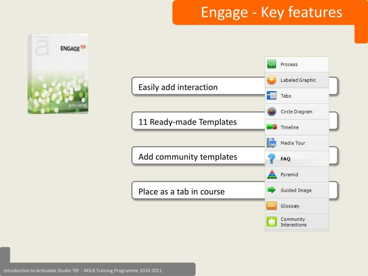 Engage - Key features