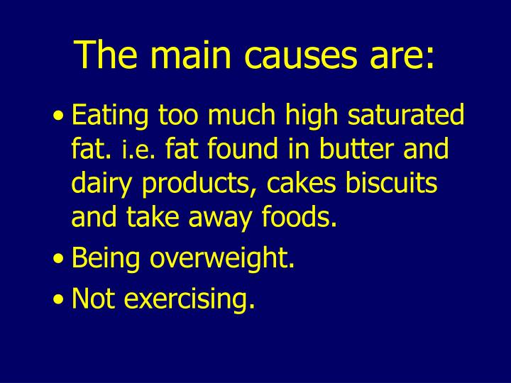 The main causes are: