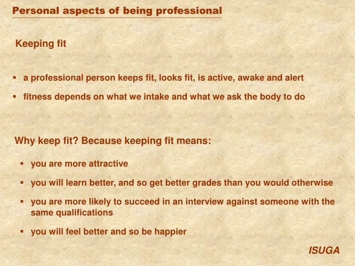 Personal aspects of being professional