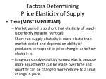 factors determining price elasticity of supply1