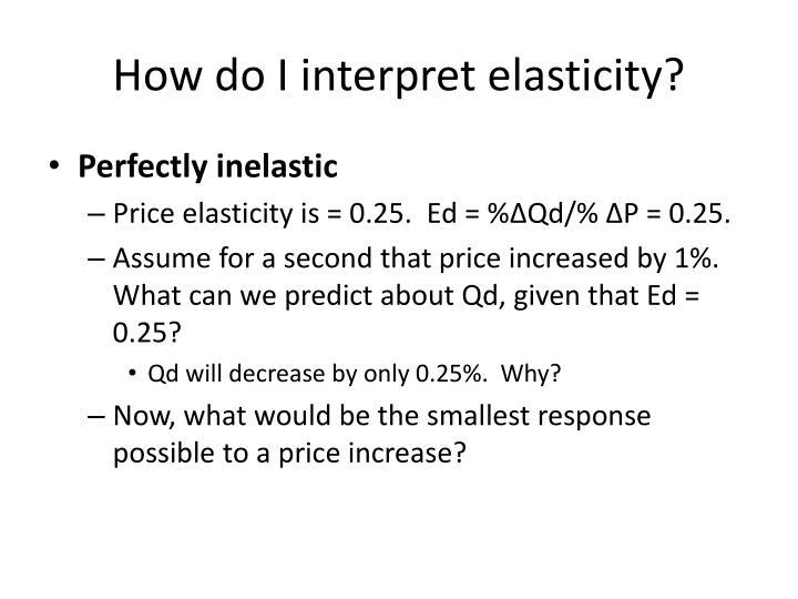 How do I interpret elasticity?