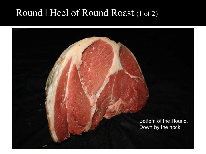 Round | Heel of Round Roast