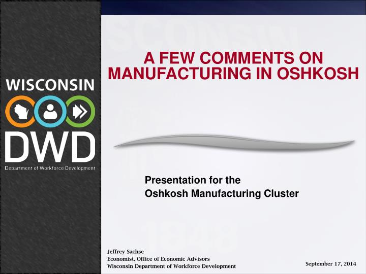 A FEW COMMENTS ON MANUFACTURING IN OSHKOSH
