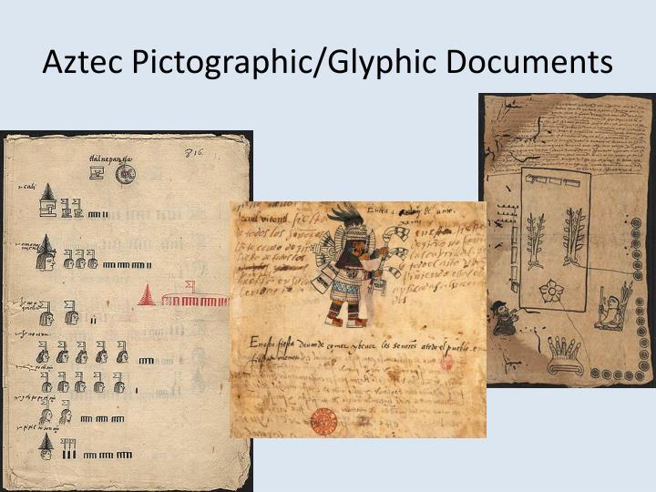 Aztec Pictographic/Glyphic Documents