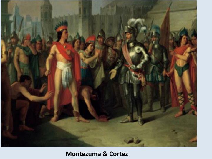 Montezuma & Cortez