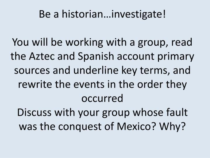 Be a historian…investigate!