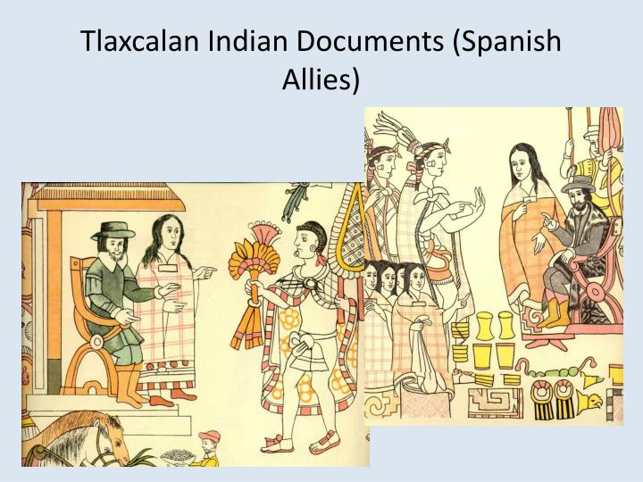 Tlaxcalan Indian Documents (Spanish Allies)