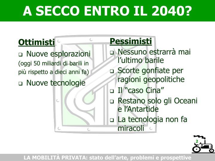 A SECCO ENTRO IL 2040?