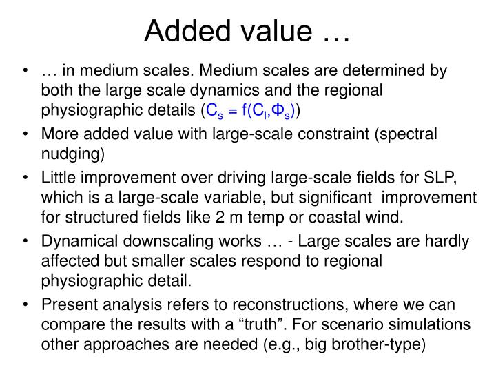 Added value …