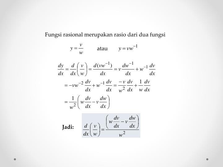 Fungsi rasional merupakan rasio dari dua fungsi