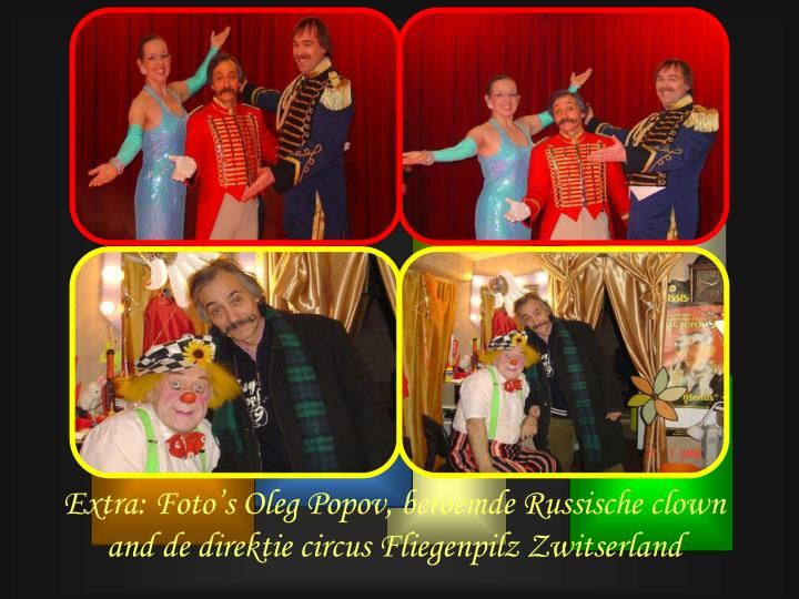 Extra: Foto's Oleg Popov, beroemde Russische clown and de direktie circus Fliegenpilz Zwitserland