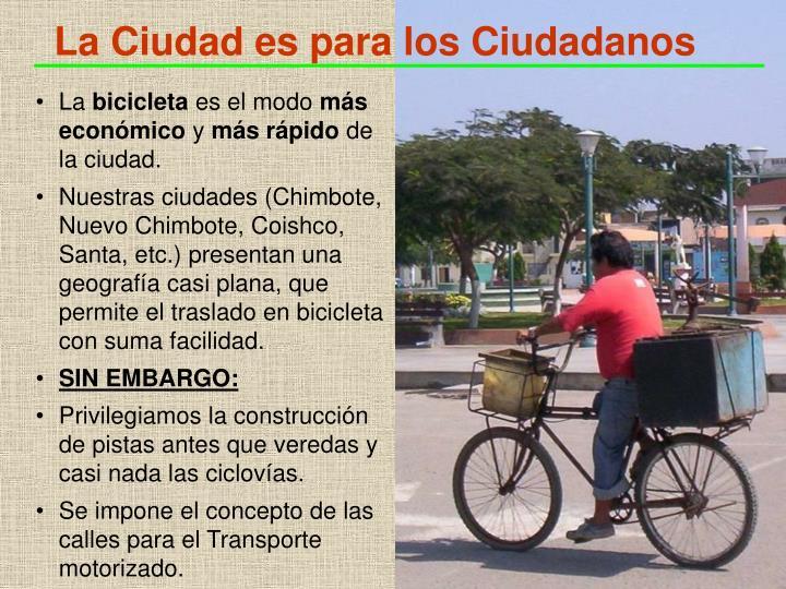 La Ciudad es para los Ciudadanos