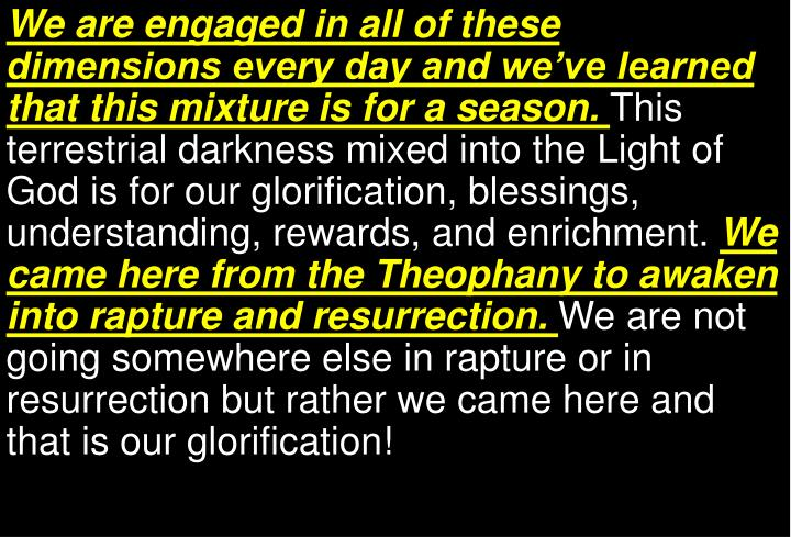 We are engaged in all of these dimensions every day and we've learned that this mixture is for a season.