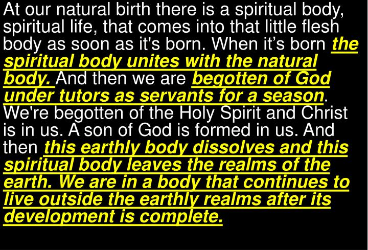 At our natural birth there is a