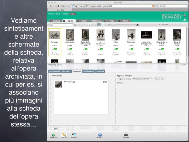 Vediamo sinteticamente altre schermate della scheda, relativa all'opera archiviata, in cui per es. si associano più immagini alla scheda dell'opera stessa…
