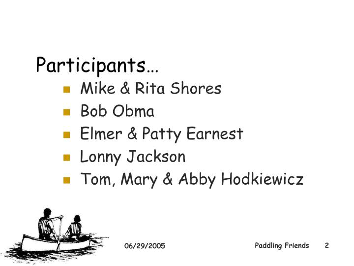 Participants…