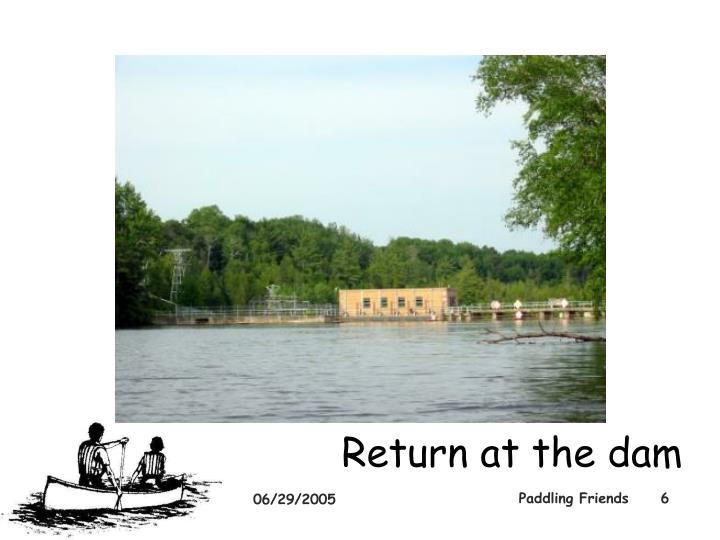 Return at the dam