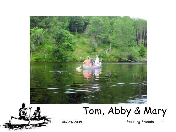 Tom, Abby & Mary